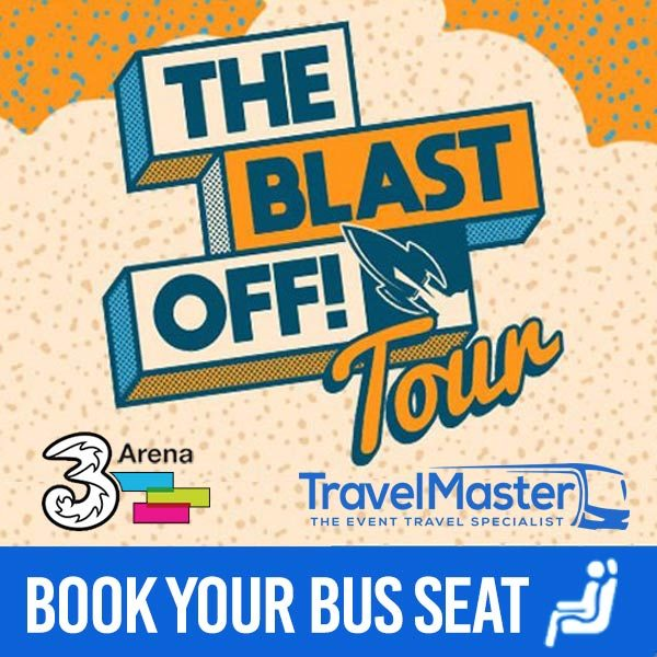 Bus To The Blast Off Tour 3Arena - Nationwide Return 2020