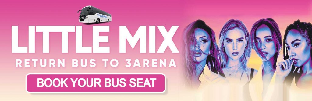 Bus to Little Mix 3Arena - Nationwide Return - 28 April 2021